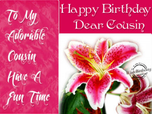 Cousins Funny Quotes Happy birthday dear cousin