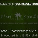palm sunday 2015 images palm sunday 2015 images palm sunday 2015 ...