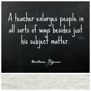 Quote by Wallace Stegner about teaching from April Golightly