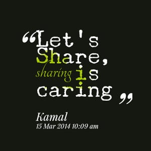 Quotes Picture: let's share, sharing is caring