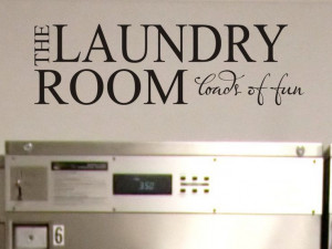 Laundry Room Wall Quote Decal - Laundry Room Loads of Fun