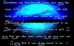 Once in a blue moon saying ocean quote love