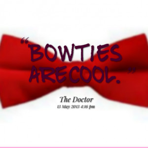 Quotes Picture: bow ties are cool