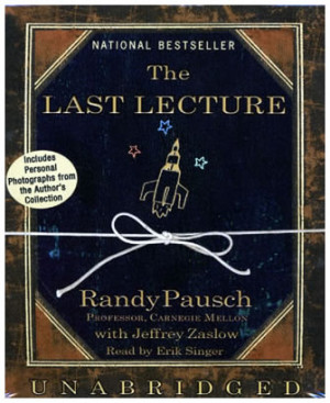 the last lecture by dr randy The pittsburgh city council declared november 19, 2007 to be dr randy pausch day in may 2008,  the last lecture of randy pausch at itunes u.