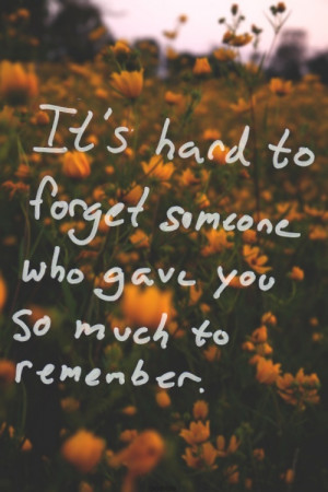 its hard to forget...
