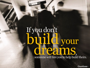 quotivee_1024x768_0013_If you dont build your dreams