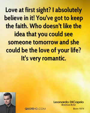Love at first sight? I absolutely believe in it! You've got to keep ...