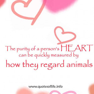 The-purity-of-a-persons-heart-can-be-quickly-measured-by-how-they ...