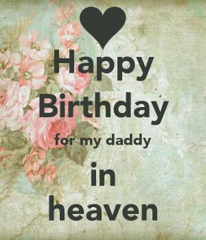 happy birthday daddy in heaven