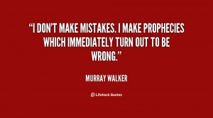 quote-Murray-Walker-i-dont-make-mistakes-i-make-prophecies-35329.png
