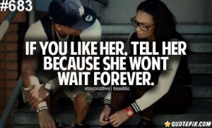If You Like Her, Tell Her..