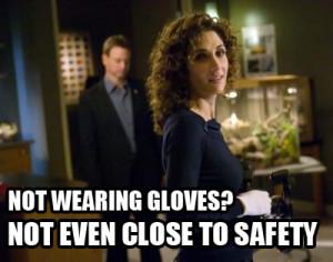 ... # gloves # medical # medical meme # csi new york # csi ny quotes