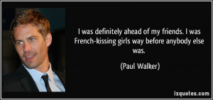 More Paul Walker Quotes