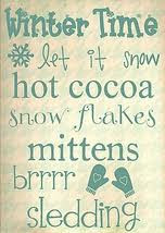 Winter Time Let It Snow Hot Cocoa Snow Flakes Mittens Brrrr Sledding