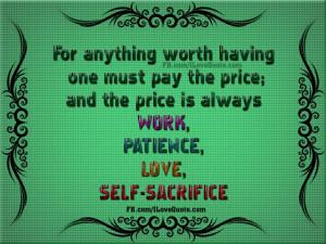 Work, Paitence, Love, Self Sacrifice