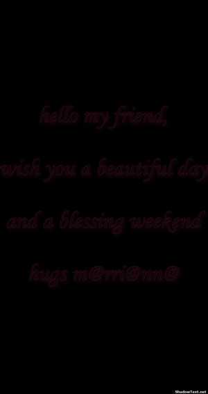 frabz-hello-my-friend-wish-you-a-beautiful-day-and-a-blessing-weekend ...