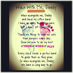 Walk with me Daddy #quote #poem #love #daddy #tumblr #greenseouldream ...