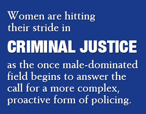 Why Women Are a Good Fit for Criminal Justice Careers
