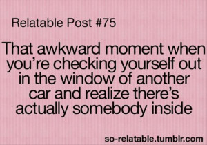 the awkward moment when, funny quotes