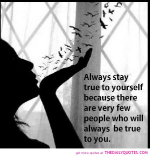 stay-true-quote-pics-life-great-sayings-pictures-quotes-pic-images.jpg