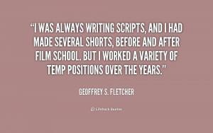 was always writing scripts, and I had made several shorts, before ...