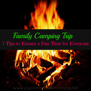 Family Camping Trip Seven Tips To Ensure A Fun Time For Everyone ...