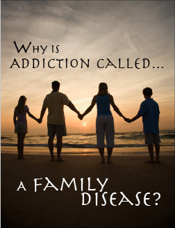 """Why is Addiction Called """"A Family Disease?"""""""