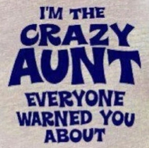 crazy aunt