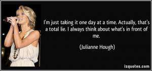 just taking it one day at a time. Actually, that's a total lie. I ...