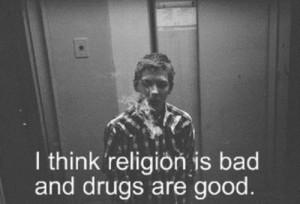 bad, boy, drugs, good, quote, religion, smoke