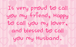 ... friend happy to call you my lover and blessed to call you my husband