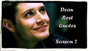 Picspam: Best Dean Quotes (Season 2)