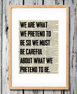 Kurt Vonnegut Quote - We are what we pretend to be - Art Print on ...