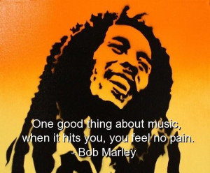 Bob marley quotes sayings life good times music pain