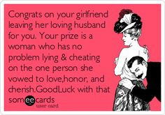 ... woman who has no problem lying & cheating on the one person she vowed