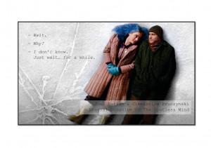 ... , Eternal Sunshine of the Spotless Mind , Olvídate de mí , QUOTES