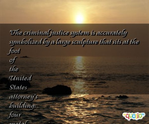 The criminal justice system is accurately symbolized by a large ...