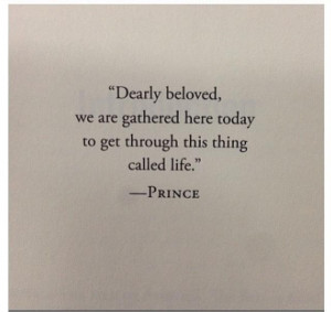 ... Quotes, Things Call, Prince Lyrics, Call Life, Dearly Beloved Prince