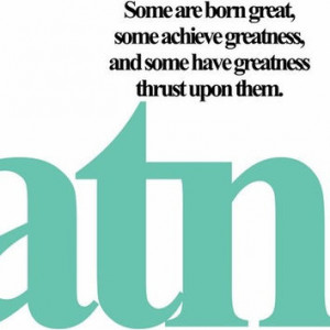 Greatness Shakespeare Quotes