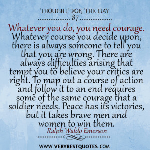 Whatever you do, you need courage quotes,Thought for the day