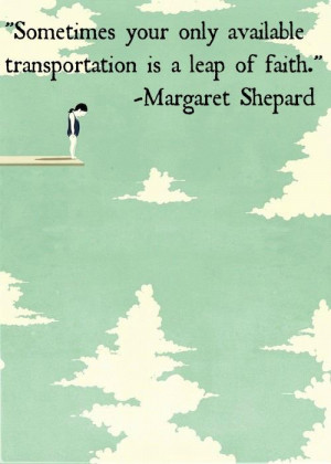 Quote-on-a-leap-of-faith-by-Margaret-Shepard.jpg