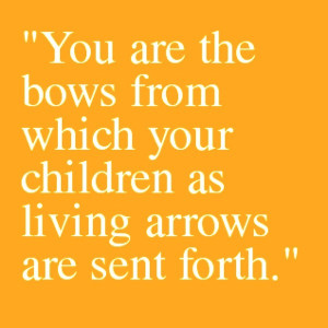 Khalil gibran, quotes, sayings, bows, children, arrows