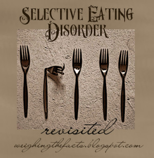 SED: Selective Eating Disorder Revisited