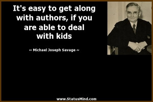 ... able to deal with kids - Michael Joseph Savage Quotes - StatusMind.com