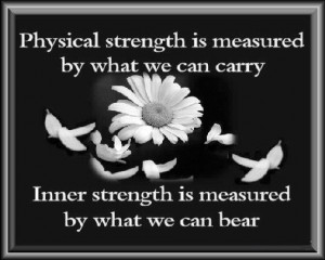 Physical strength inner strength soulful quotes