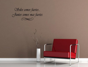 Spanish-Wall-Quotes-Words-Solos-somos-fuertes-Juntos-On-Wall-Decal ...