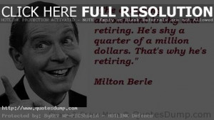 Milton-Berle-Image-Quotes-And-Sayings-5.jpg