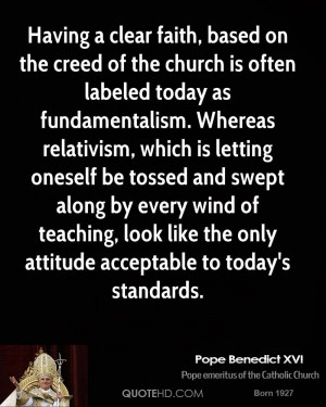 church is often labeled today as fundamentalism. Whereas relativism ...