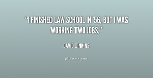 """finished law school in '56, but I was working two jobs."""""""
