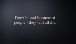 Sad Quotes About Death Tumblr Die, life, sad, true, death,